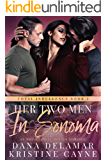 Her Two Men in Sonoma: A CEO Romance (Total Indulgence Book 3)
