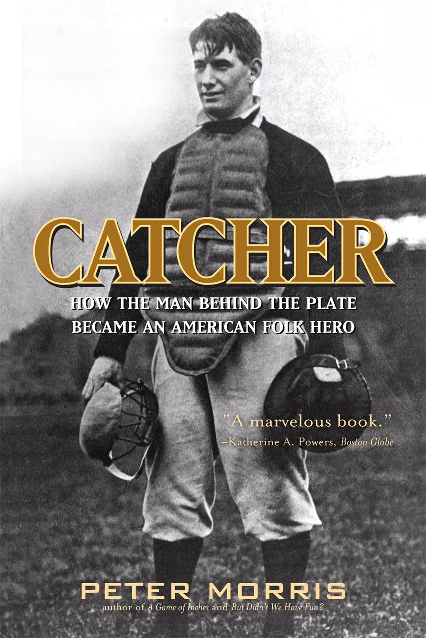 Catcher: How the Man Behind the Plate Became an American Folk Hero PDF
