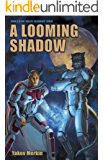 A Looming Shadow (Galaxy Ascendant Book 2)