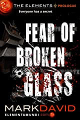 Fear Of Broken Glass: The Elements: Prologue Kindle Edition