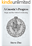A Gnostic's Progress: Magic and the Path of Awakening