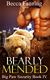 Bearly Mended (BBW Shifter Security Romance) (Big Paw Security Book 4)