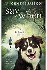 Say When (The Faderville Novels Book 4) Kindle Edition