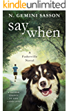 Say When (The Faderville Novels Book 4)