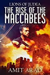 The Rise of the Maccabees: Religious Historical Fiction kindle (Lions of Judea Book 1) Kindle Edition