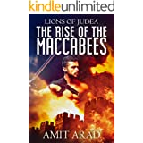 The Rise of the Maccabees: Religious Historical Fiction kindle (Lions of Judea Book 1)