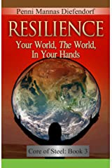 Resilience: Your World, The world in your hands (Core of Steel: The Step by Step Guide to Consciousness Book 4) Kindle Edition