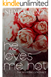 He Loves me Not: Bunch-A-Blooms Series Romantic Comedy (Buncha Blooms Book 1)