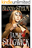 Blood and Steam (The Tinkerer's Daughter Book 3)