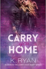 Carry You Home (Carry Your Heart Book 2) Kindle Edition