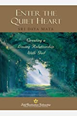 Enter the Quiet Heart: Creating a Loving Relationship with God Kindle Edition