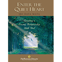 Enter the Quiet Heart: Creating a Loving Relationship with God (English Edition)