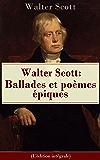 Walter Scott: Ballades et poèmes épiques (L'édition intégrale): La Dame du lac + Sir Tristrem + Le Champ de bataille de…