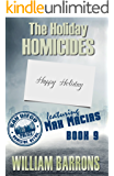 The Holiday Homicides: Book 9 of the San Diego Police Homicide Detail featuring Max Macias