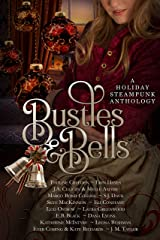 Bustles and Bells: A Holiday Steampunk Anthology Kindle Edition