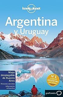 Argentina y Uruguay 6 (Guías de País Lonely Planet)