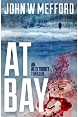 AT Bay (An Alex Troutt Thriller, Book 1) (Redemption Thriller Series) Kindle Edition