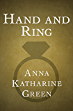 Hand and Ring (The Mr. Gryce Mysteries)