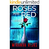 Roses Are Red: A psychological thriller with a twist you won't see coming