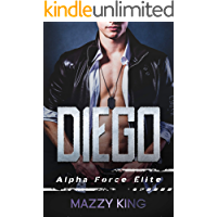 Diego: A Military Man, Curvy Woman Instalove Romance (Alpha Force Elite Book 6)