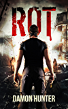Rot: A Post Apocalyptic Thriller (Rot Series Book 1)
