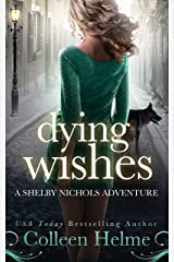 Dying Wishes: A Paranormal Women's Fiction Novel (Shelby Nichols Adventure Book 14) Kindle Edition