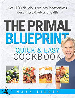 The primal blueprint reprogramme your genes for effortless weight the primal blueprint quick and easy cookbook over 100 delicious recipes for effortless weight loss malvernweather Choice Image