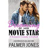 Dreaming of Her Movie Star (A Southern Kind of Love Book 3)