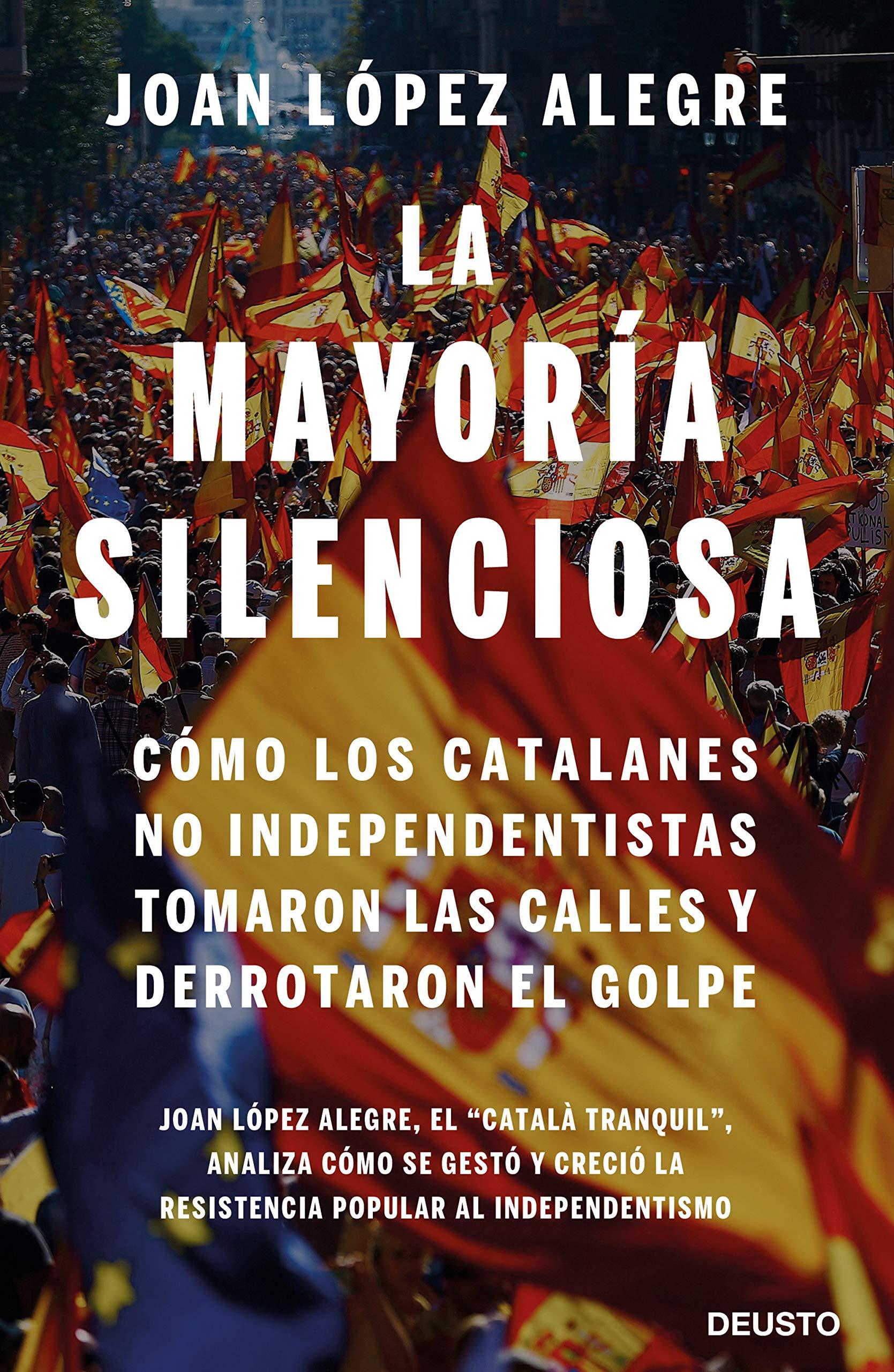 La mayoría silenciosa: Cómo los catalanes no independentistas ...