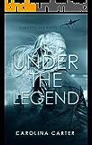 Under the Legend (A Secret She Keeps Book 1)