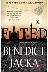Fated: The First Alex Verus Novel from the New Master of Magical London Kindle Edition