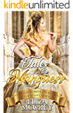 Tales of the Marquess: An Unwilling Bride and Russian Count Love Story (Clean and Wholesome Series Book 3)