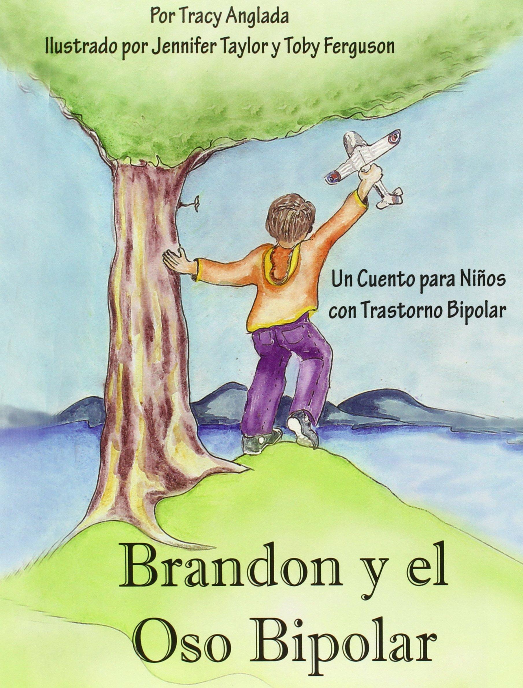 Read Online Brandon y el Oso Bipolar: Un Cuento para Ninos con Trastorno Bipolar (Spanish Edition) PDF