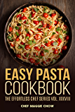Easy Pasta Cookbook (Pasta, Pasta Recipes, Pasta Cookbook, Pasta Recipes Cookbook, Easy Pasta Recipes, Easy Pasta Cookbook 1)