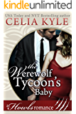 The Werewolf Tycoon's Baby (Paranormal Werewolf Secret Baby Romance) (Howls Romance Book 1) (English Edition)