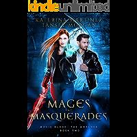 Mages and Masquerades: An Urban Fantasy Novel (Magic Blood: The Warlock Book 2)