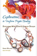 Explorations in Freeform Peyote Beading: Developing More Complex Jewelry Designs - Chapter 4 Kindle Edition