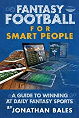 Fantasy Football for Smart People: A Guide to Winning at Daily Fantasy Sports Kindle Edition