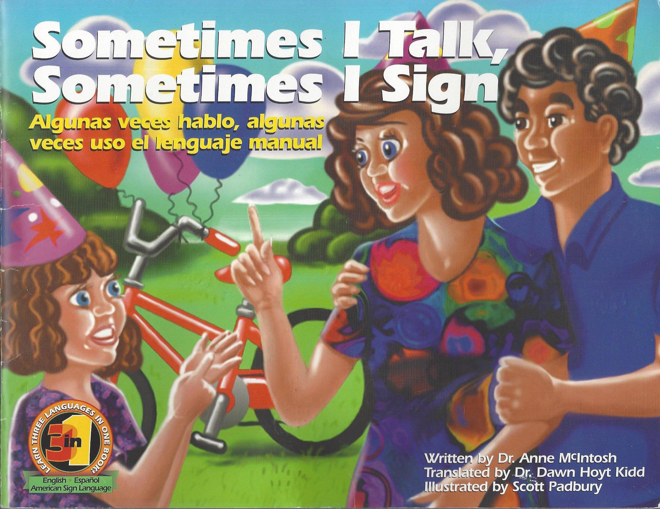 Sometimes I Talk, Sometimes I Sign/Algunas Veces Hablo, Algunas Veces Uso El Lenguaje Manual (Spanish Edition) ebook