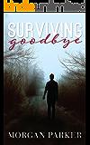 Surviving Goodbye