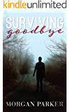 Surviving Goodbye (English Edition)
