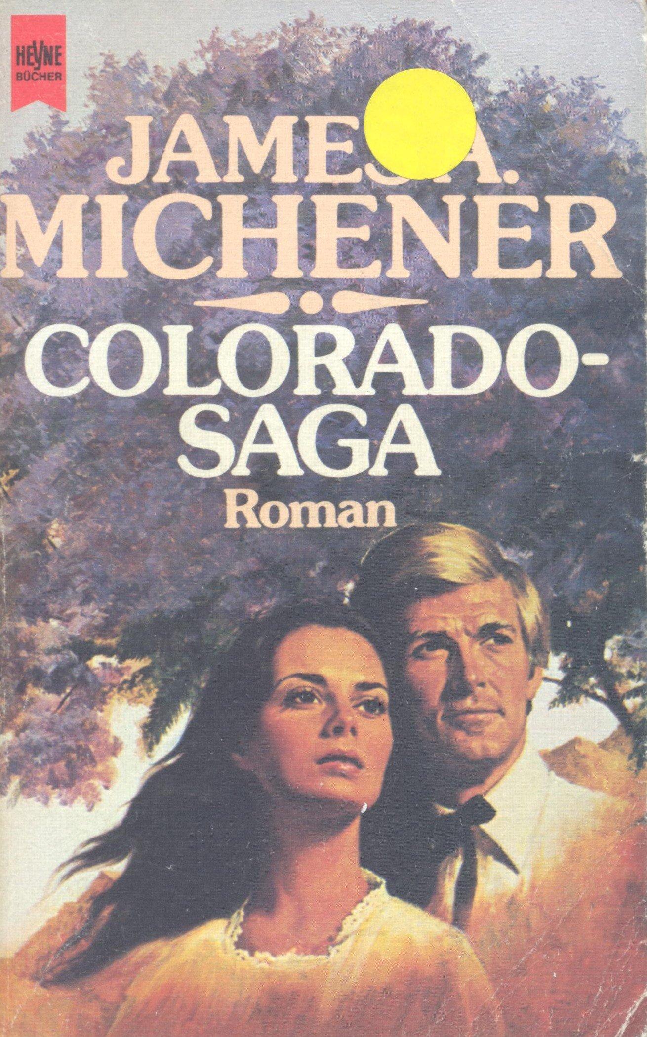 Colorado Saga. Roman. (Heyne Allgemeine Reihe (01))