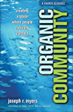 Organic Community (ēmersion: Emergent Village resources for communities of faith): Creating a Place Where People Naturally Connect