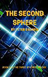 The Second Sphere (The Three Spheres Trilogy Book 1)