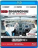 PilotsEYE.tv | SHANGHAI |:| Blu-ray Disc® |:| Cockpitflight SWISS | A340 | Engine Out | Bonus: CrewVisit Expo 2010 [Region Free]