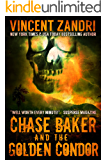 Chase Baker and the Golden Condor: A Chase Baker Action and Adventure Suspense Thriller (Series  Book 2)