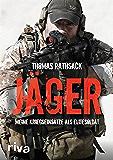 Jäger: Meine Kriegseinsätze als Elitesoldat (German Edition)