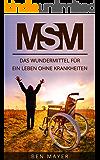 MSM: Das Wundermittel für ein Leben ohne Krankheiten