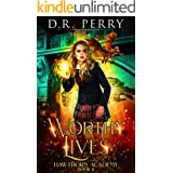 Worthy Lives (Hawthorn Academy Book 6)