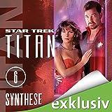Star Trek. Synthese (Titan 6)